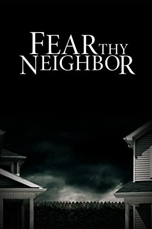 Where to stream Fear Thy Neighbor