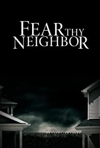 Primary photo for Fear Thy Neighbor