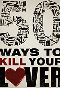 Primary photo for 50 Ways to Kill Your Lover