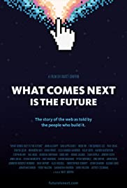 What Comes Next Is the Future Poster
