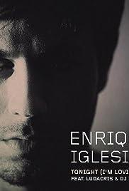 Enrique Iglesias: Tonight (I'm Lovin' You) (Video 2010) - IMDb