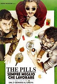The Pills: Sempre meglio che lavorare Poster