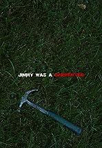 Jimmy Was a Carpenter