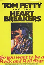 Tom Petty and the Heartbreakers: So You Want to Be a Rock 'n' Roll Star Poster