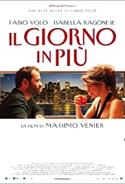 Il giorno in più (2011) Poster - Movie Forum, Cast, Reviews