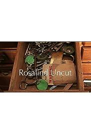 Rosalind Uncut