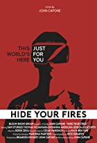 Hide Your Fires