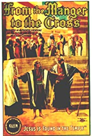 From the Manger to the Cross; or, Jesus of Nazareth (1912) Poster - Movie Forum, Cast, Reviews
