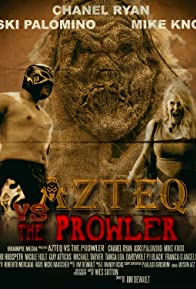 Primary photo for Azteq vs the Prowler