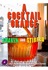 A Cocktail Orange, Shaken and Stirred
