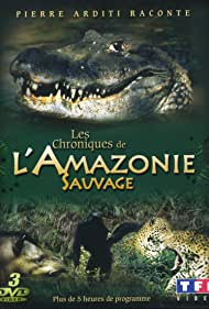 Chroniques de l'Amazonie sauvage (1997)