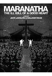 Maranatha: The Ill Will of a Good Heart
