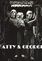 Fatty & George