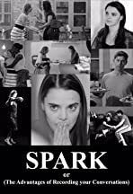 Spark or (The Advantages of Recording Your Conversations)