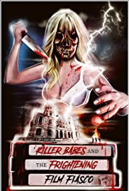 Killer Babes and the Frightening Film Fiasco Poster