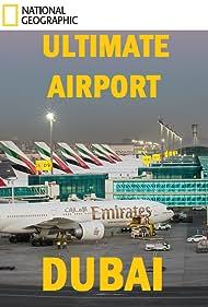 Ultimate Airport Dubai (2013)