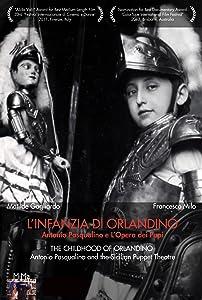 Single links movie downloads L'infanzia di Orlandino - Antonio Pasqualino e l'opera dei pupi by none [HDRip]