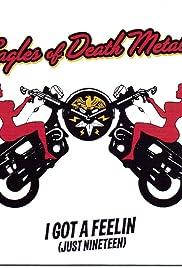 Eagles of Death Metal: I Got a Feelin (Just Nineteen) Poster