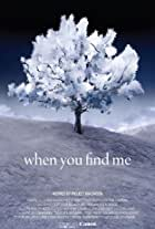 When You Find Me