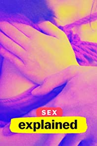 Sex, Explained (Limited Series)