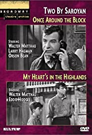 Two by Saroyan: 'Once Around the Block' and 'My Heart's in the Highlands' Poster