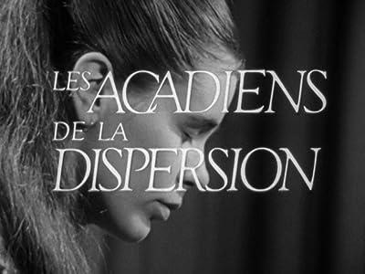 Watch rent movie for free Les acadiens de la dispersion Canada [1080i]