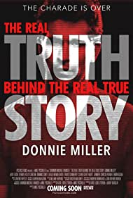 The Real Truth Behind The Real True Story: Donnie Miller (2014)