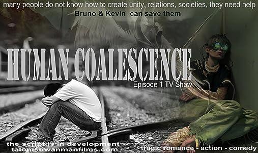 Human Coalescence full movie torrent