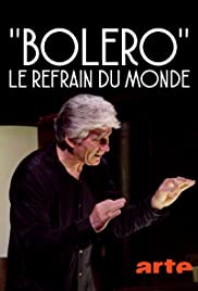 Boléro, le refrain du monde Poster
