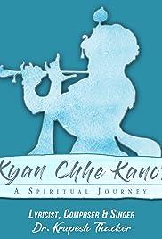 Kyan Chhe Kano? Poster