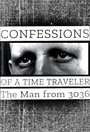 Confessions of a Time Traveler - The Man from 3036 Poster