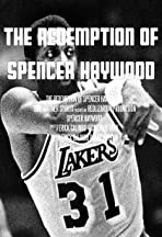 The Redemption of Spencer Haywood