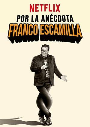 Franco Escamilla: Por la anécdota ( Franco Escamilla: Por La Anécdota )