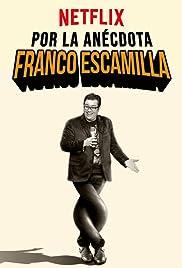 Franco Escamilla: Por la anécdota Poster