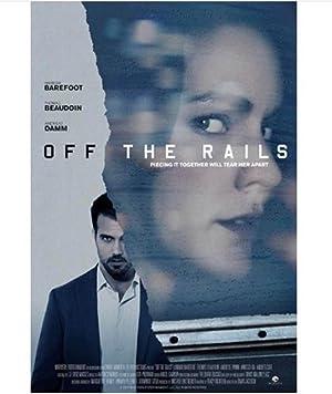 مشاهدة فيلم Off the Rails 2017 مترجم أونلاين مترجم