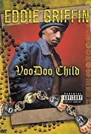 Eddie Griffin: Voodoo Child (1997) Poster - TV Show Forum, Cast, Reviews