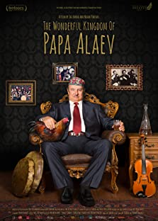 The Wonderful Kingdom of Papa Alaev (2016)