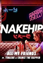 Snakehips Ft. Tinashe & Chance the Rapper: All My Friends