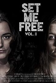 Set Me Free: Vol. II (2016) filme kostenlos