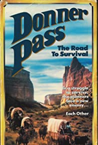 Primary photo for Donner Pass: The Road to Survival