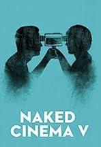 Naked Cinema V: Exposed