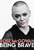 Rose McGowan: Being Brave