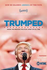 Trumped: Inside the Greatest Political Upset of All Time (2017) 720p