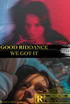 Good Riddance, We Got It