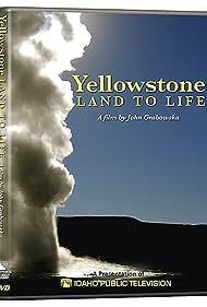 Yellowstone: Land to Life (2009)