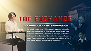 The Best Christian Testimony: Christian Movie - The Exchange Account of an Interrogation