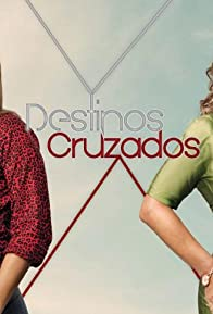 Primary photo for Destinos Cruzados