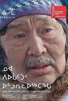 One Day in the Life of Noah Piugattuk (2019)