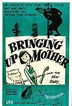Bringing Up Mother