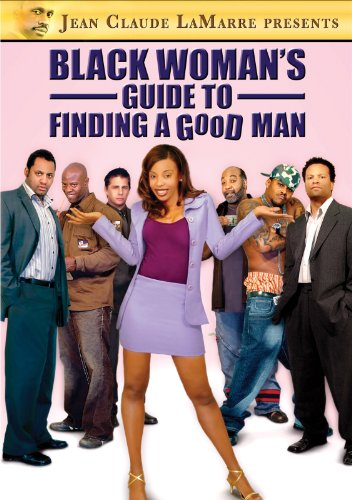 Black Womans Guide To Finding A Good Man 2007